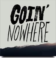 Goin' Nowhere